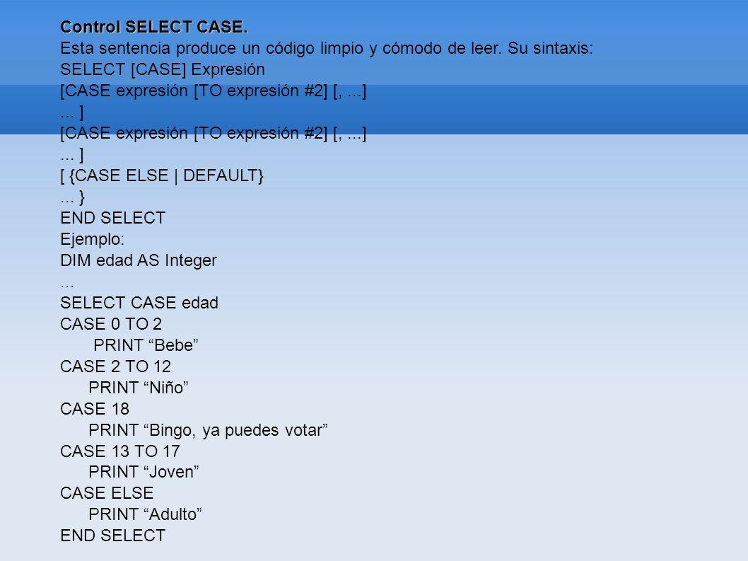 Control SELECT CASE. Esta sentencia produce un código limpio y cómodo de leer. Su sintaxis: SELECT [CASE] Expresión.